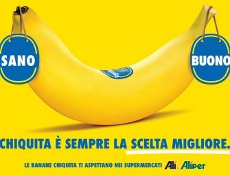 Chiquita consolida la partnership con il Gruppo Alì: nuova campagna affissioni in co-marketing